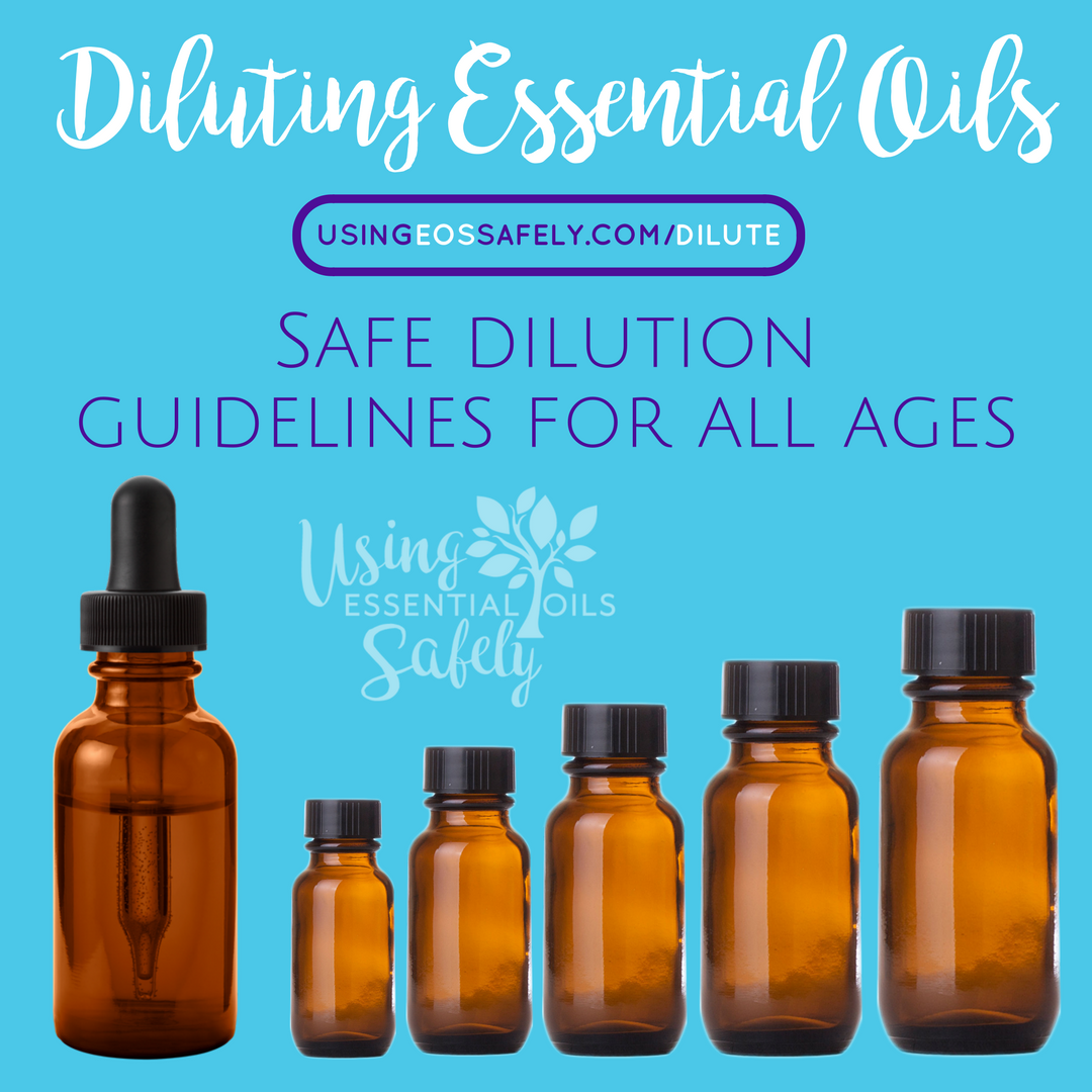 Diluting Essential Oils Safely – safe dilution guidelines for all ages