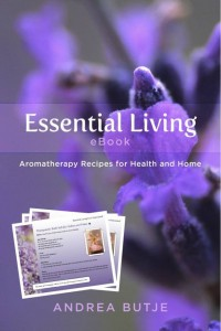 Essential Living - Aromatherapy Recipes for Health and Home