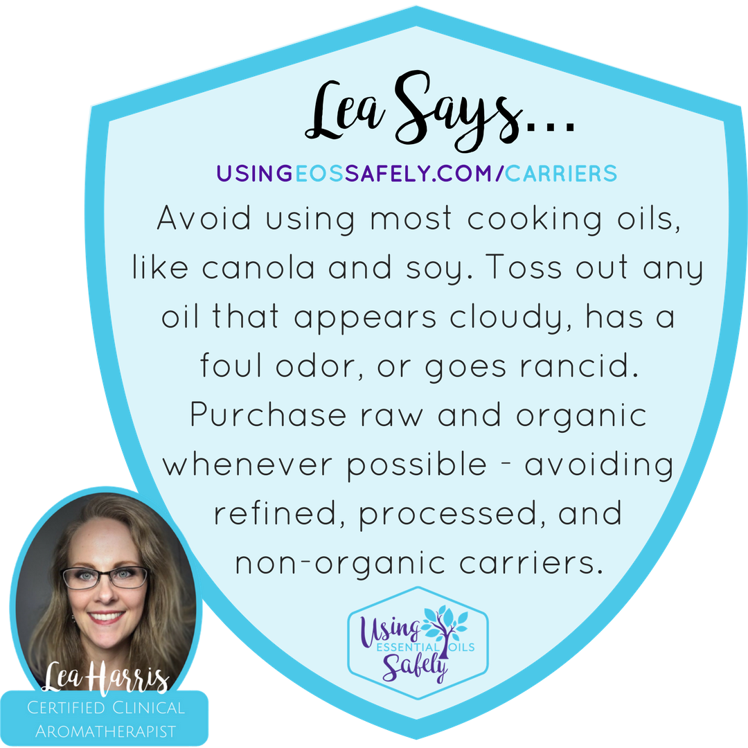 Avoid using most cooking oils, like canola and soy. Toss out any oil that appears cloudy, has a foul odor, or goes rancid. Purchase raw and organic whenever possible - avoiding refined, processed, and non-organic carriers.