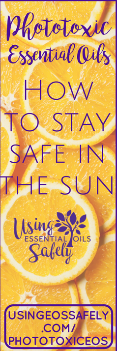 Phototoxic Essential Oils - How to Stay Safe in the Sun