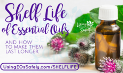 Shelf Life of Essential Oils – and how to make them last longer