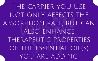 The carrier you use not only affects the absorption rate, but can also enhance therapeutic properties of the essential oil(s) you are adding.