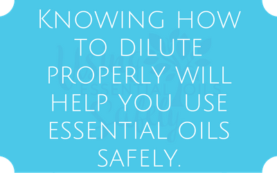 Knowing how to dilute properly will help you use essential oils safely.