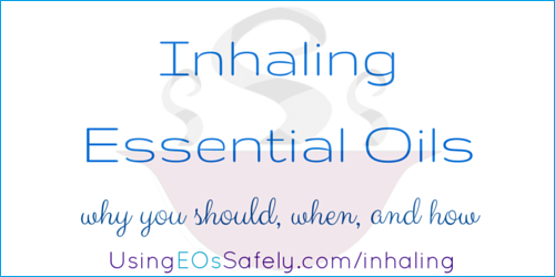 Inhaling Essential Oils - why you should, when, and how