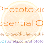 Phototoxic Essential Oils – how to stay safe in the sun