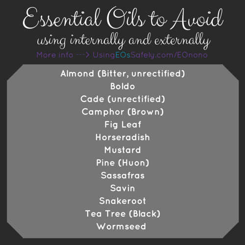 Essential Oils to Avoid using internally and externally