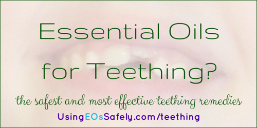 Essential Oils for Teething?The safest and most effective teething remedies