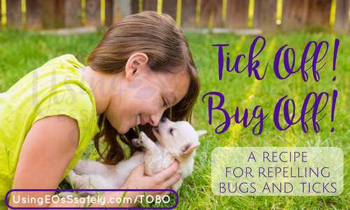 Tick Off! Bug Off! (TOBO) – recipe for tick repellent and bug repellent made with essential oils and safe for kids and dogs