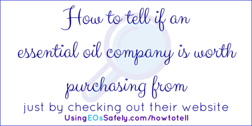 How to tell if an essential oil company is worth purchasing from just by checking their website