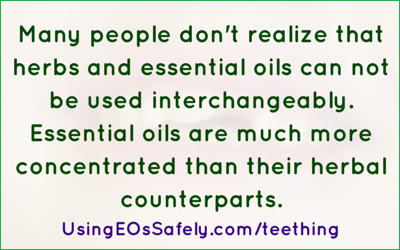 Many people don't realize that herbs and essential oils can not be used interchangeably. Essential oils are much more concentrated than their herbal counterparts.