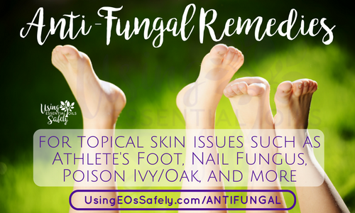 Anti-Fungal remedies for topical skin issues such as Athlete's Foot, Nail Fungus, Poison Ivy/Oak, and more – essential oil and hydrosol options