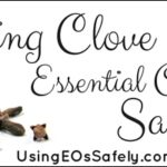 Using Clove Essential Oil Safely