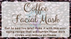 Anti-Aging Coffee Facial Mask – lighten dark circles and reduce puffiness