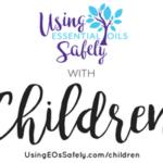 Essential Oils and Children