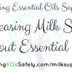 Increasing Milk Supply without Essential Oils