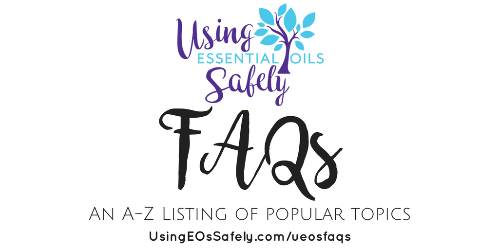 Using Essential Oils Safely FAQs | Using Essential Oils Safely