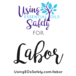 Using Essential Oils During Labor