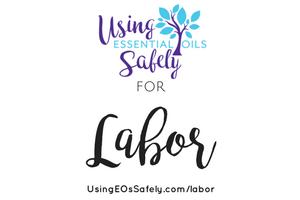 Using Essential Oils During Labor