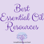 Best Essential Oil Resources (Lea's top 4 picks per category!)