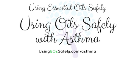 Using Essential Oils with Asthma and other breathing disorders