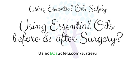 Using Essential Oils Before & After Surgery
