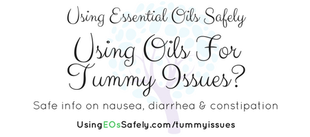 Using Essential Oils for Tummy Issues?