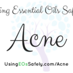Using Essential Oils Safely for Acne