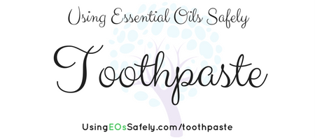 Using Essential Oils Safely for Toothpaste