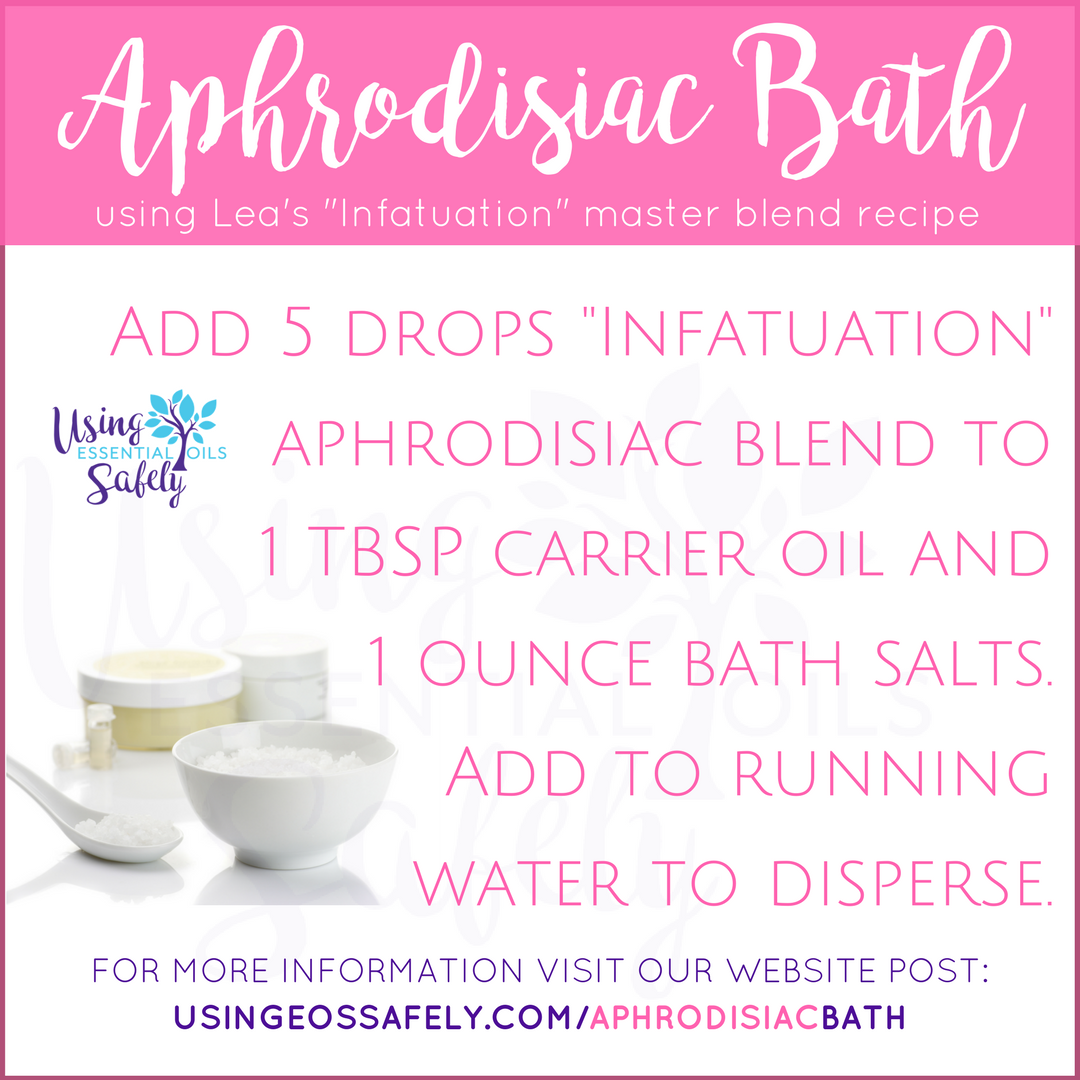 Aphrodisiac Bath Using Lea S Infatuation Master Blend Recipe Using Essential Oils Safely