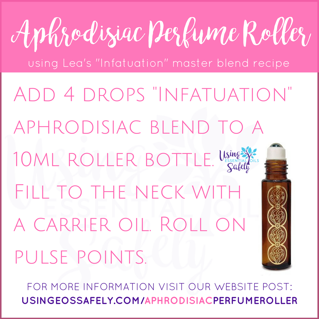 "Aphrodisiac Perfume Roller Bottle – using Lea's ""Infatuation"