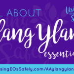 All About Ylang Ylang Essential Oil