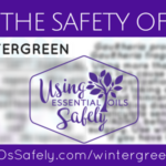 Safety of Wintergreen Essential Oil
