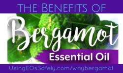 Benefits of Bergamot Essential Oil