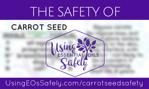 Safety Of Carrot Seed Essential Oil Using Essential Oils