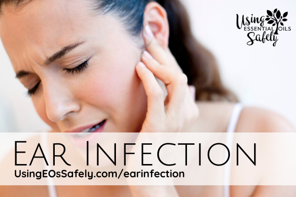 Using Essential Oils Safely For Earache And Ear Infections Using Essential Oils Safely